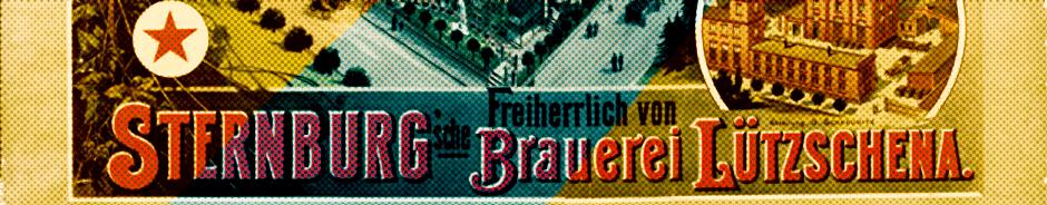 Merke Dir, Sternburgbier. Eine deutsche Brauerei und die Schwierigkeit von Tradition (Gastbeitrag)